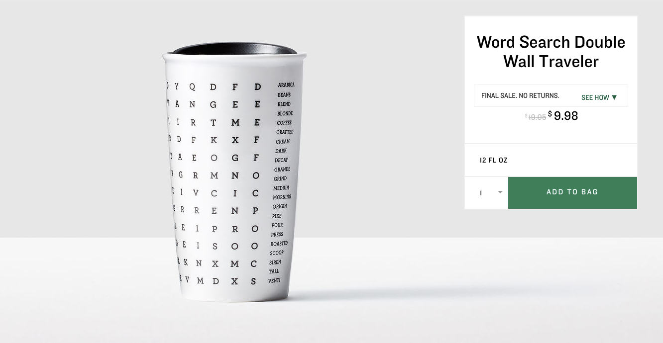 Word Search Double Wall Traveler. $9.98 (previously $19.95). Buy at store.starbucks.com/sale. The online store is closing October 1, 2017 - you have until then to snap up these deals! (Image: Starbucks)